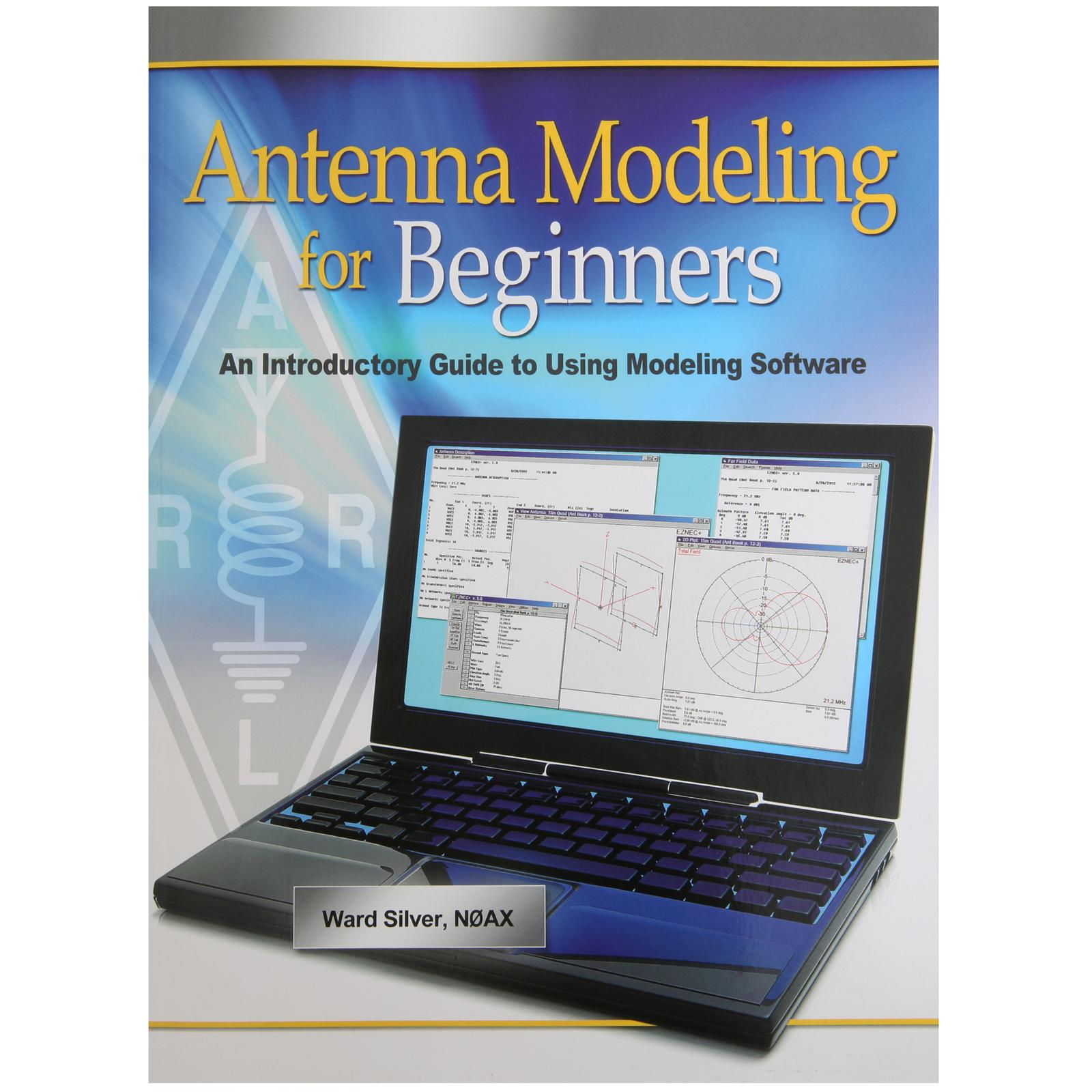 ARRL - Antenna Modeling for Beginners 3961 - Free Shipping